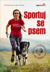 Kateřina Pohlová: Sportuj se psem - Canicross - běh pro radost