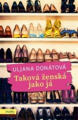 Uljana Donátová: Taková ženská jako já