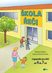 Bohdana Pávková: Škola řeči - Logopedie pro děti od 4 do 7 let