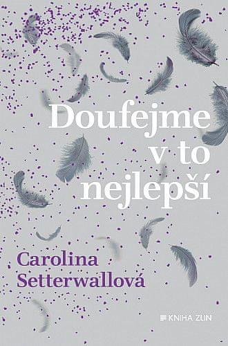 Carolina Setterwallová: Doufejme v to nejlepší