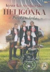 Kysucká vrchárska heligónka: Preteká vodenka