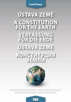 Josef Šmajs: Ústava Země A constitution for the earth Verfassung für die Erde Ústava Zeme - Filozofický koncept Philosophical concept Ein philosophisches Konzept