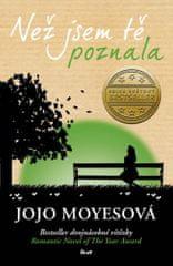 Jojo Moyesová: Než jsem tě poznala