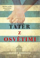 Heather Morrisová: Tatér z Osvětimi - Román podle skutečného příběhu