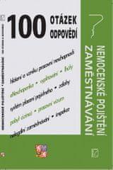 100 otázek a odpovědí - Nemocenské pojištění , Zaměstnávání (změny po novelach v praktických příkladech)