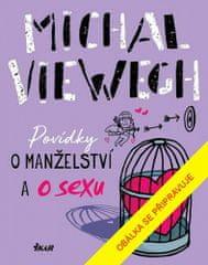 Michal Viewegh: Povídky o manželství a o sexu