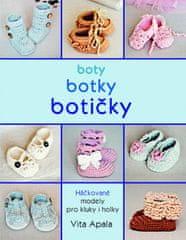 Vita Apala: Boty, botky, botičky - Háčkované modely pro kluky i holky