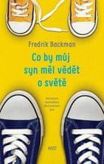Fredrik Backman: Co by můj syn měl vědět o světě