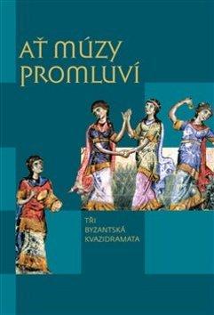 Ať múzy promluví - Tři byzantská kvazidramata