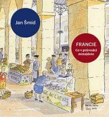 Jan Šmíd: Francie - Co v průvodci nenajdete