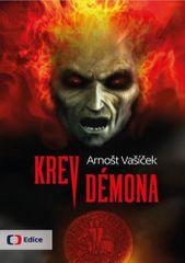 Arnošt Vašíček: Krev démona - Thriller s děsivým historickým tajemstvím