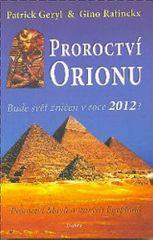 Proroctví Orionu - Bude svět zničet v roce 2012?
