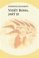 Archimandrita Sofronij Sacharov: Vidět boha, jaký je