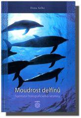 Ilona Selke: Moudrost delfínů - Tajemství holografického vesmíru