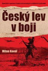 Milan Kovář: Český lev v boji - Speciální operace česko-slovenských zvláštních jednotek