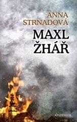 Anna Strnadová: Maxl žhář