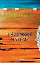 Roman Ráž: Lázeňské naděje