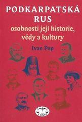 Ivan Pop: Podkarpatská Rus - Osobnosti její historie, vědy a kultury