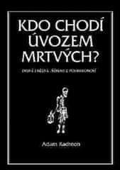 Adam Kadmon: Kdo chodí úvozem mrtvých? - Drsné i něžné příběhy z Podkrkonoší