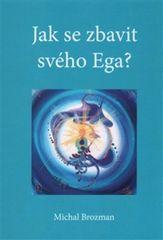 Michal Brozman: Jak se zbavit svého Ega