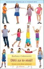 Barbara Colorosová: Děti za to stojí - Darujte svým dětem sebekázeň