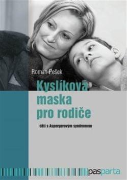 Roman Pešek: Kyslíková maska pro rodiče - dětí s Aspergerovým syndromem