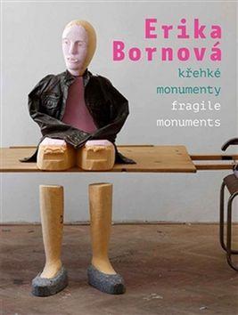Erika Bornová - Křehké monumenty / Fragile Monuments