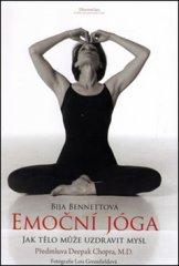 Bija Bennettová: Emoční jóga - Jak tělo může uzdravit mysl