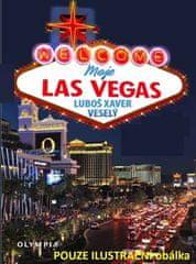 Luboš Xaver Veselý: Moje Las Vegas - aneb hlavní město zábavy