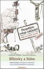 Andreas Weber: Blbinky a bláto