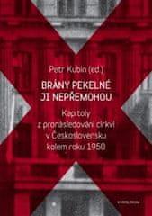 Petr Kubín: Brány pekelné ji nepřemohou