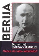 Luboš Y. Koláček: Berija Druhý muž Stalinovy diktatury - Druhý muž Stalinovy diktatury