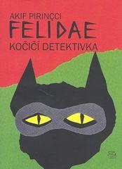 Akif Pirincci: Felidae - Kočičí detektivka