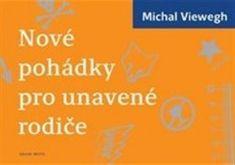 Michal Viewegh: Nové pohádky pro unavené rodiče