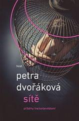 Petra Dvořáková: Sítě - Příběhy (ne)sebevědomí