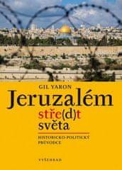 Gil Yaron: Jeruzalém stře(d)t světa - Historicko-politický průvodce