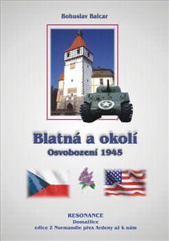 Bohuslav Balcar: Blatná a okolí - Osvobození 1945
