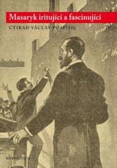 Ctirad Václav Pospíšil: Masaryk iritující a fascinující