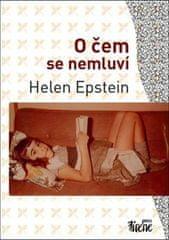 Helena Epsteinová: O čem se nemluví
