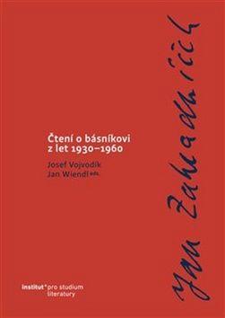 Josef Vojvodík: Čtení o básníkovi z let 1930–1960 - Jan Zahradníček