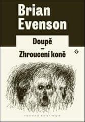 Brian Evenson: Doupě Zhroucení koně