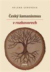 Helena Exnerová: Český šamanismus v rozhovorech