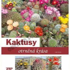 Libor Kunte: Kaktusy - Otrněná krása