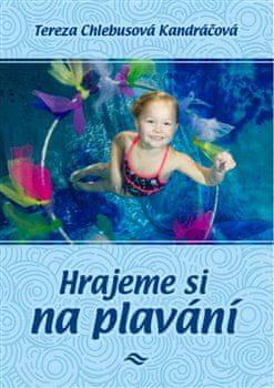 Tereza Kandráčová Chlebusová: Hrajeme si na plavání