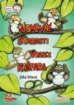 Jitka Vítová: Úsměvné starosti vrabce Kašpara