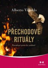 Alberto Villoldo: Přechodové rituály - Posvátná cesta ke zralosti
