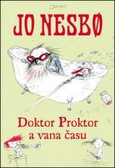 Jo Nesbo: Doktor Proktor a vana času