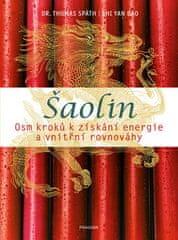 Thomas Späth: Šaolin - Osm kroků k získání energie a vnitřní rovnováhy