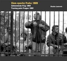 Blanka Lamrová: Zlom epochy Praha 1989 Turning point Prague 1989 Zeitenwende Prag 1989