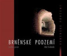 Aleš Svoboda: Brněnské podzemí 1